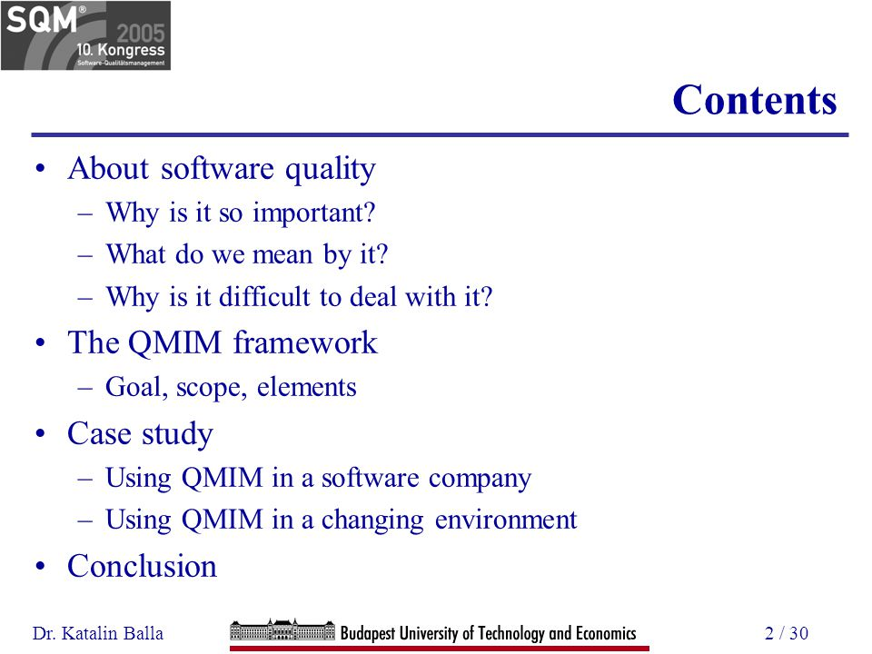 Dr. Katalin Balla2 / 30 Contents About software quality –Why is it so important.