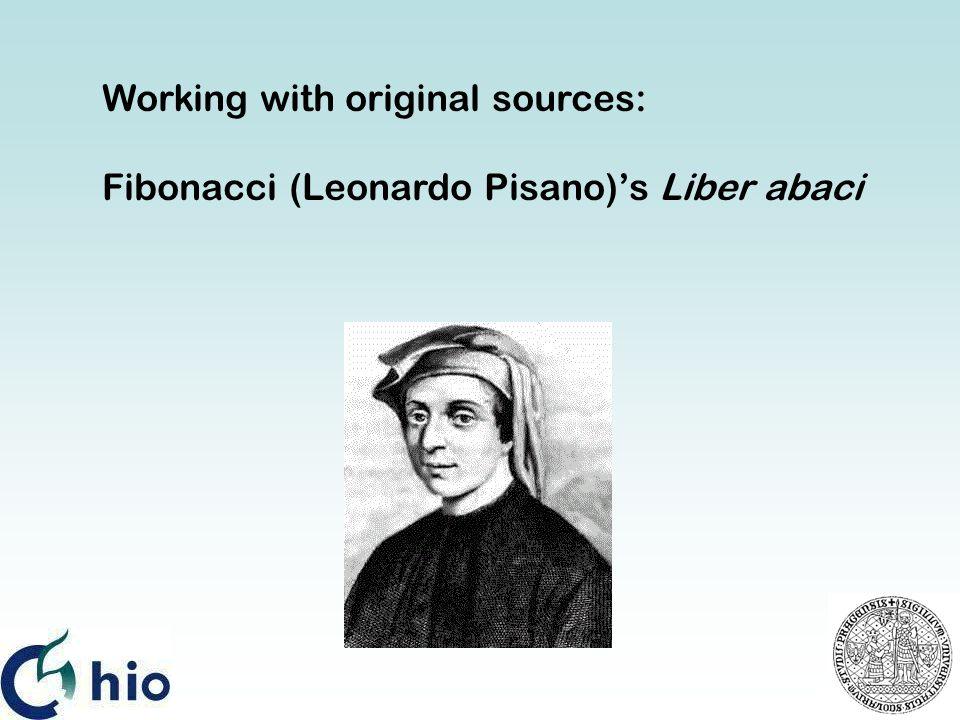 Working with original sources: Fibonacci (Leonardo Pisano)'s Liber abaci