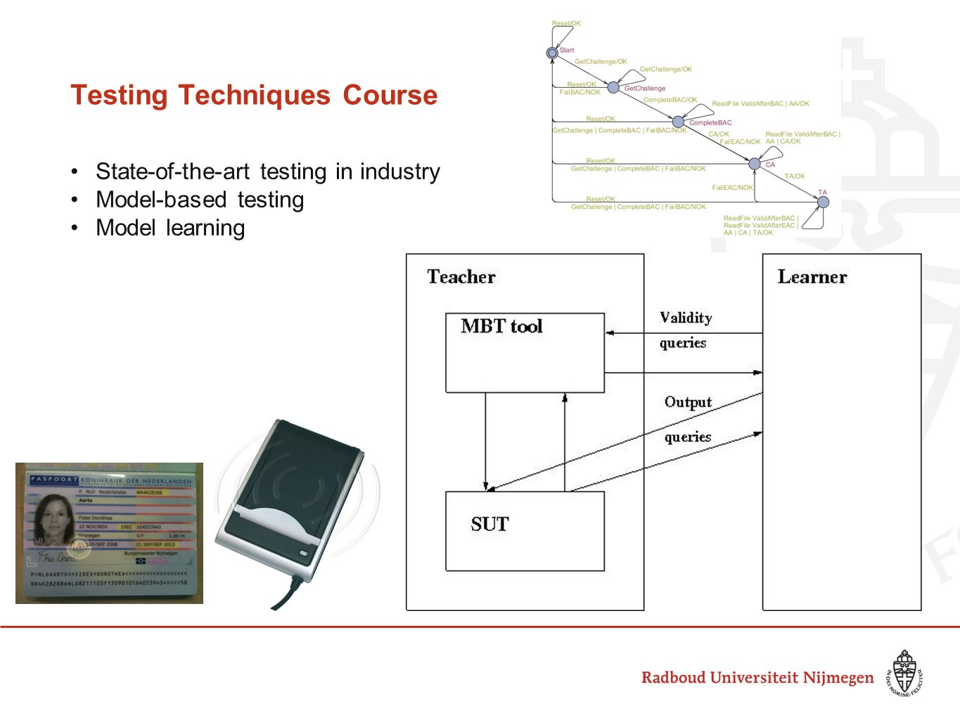 Testing Techniques Course State-of-the-art testing in industry Model-based testing Model learning