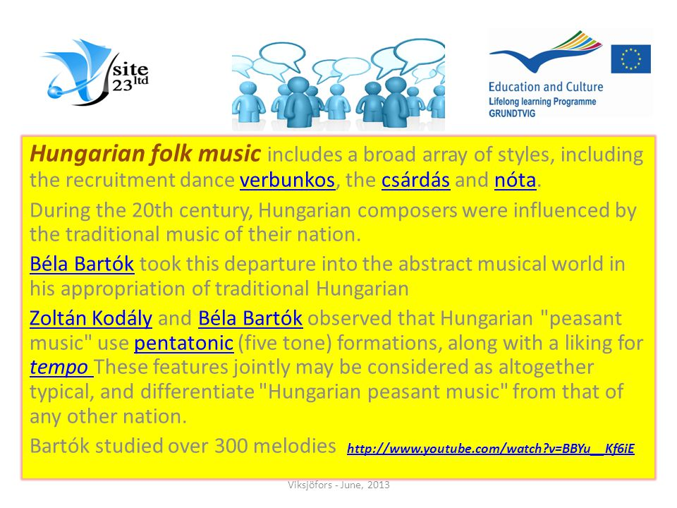 Hungarian folk music includes a broad array of styles, including the recruitment dance verbunkos, the csárdás and nóta.verbunkoscsárdásnóta During the 20th century, Hungarian composers were influenced by the traditional music of their nation.