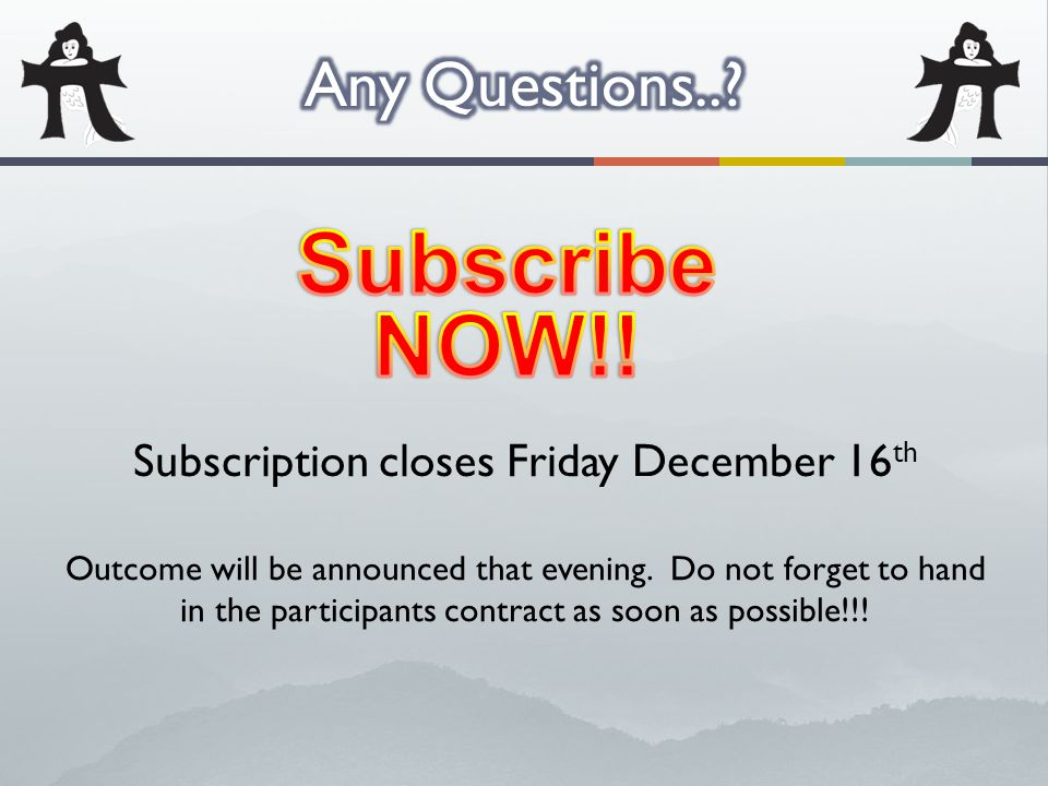 Subscription closes Friday December 16 th Outcome will be announced that evening.