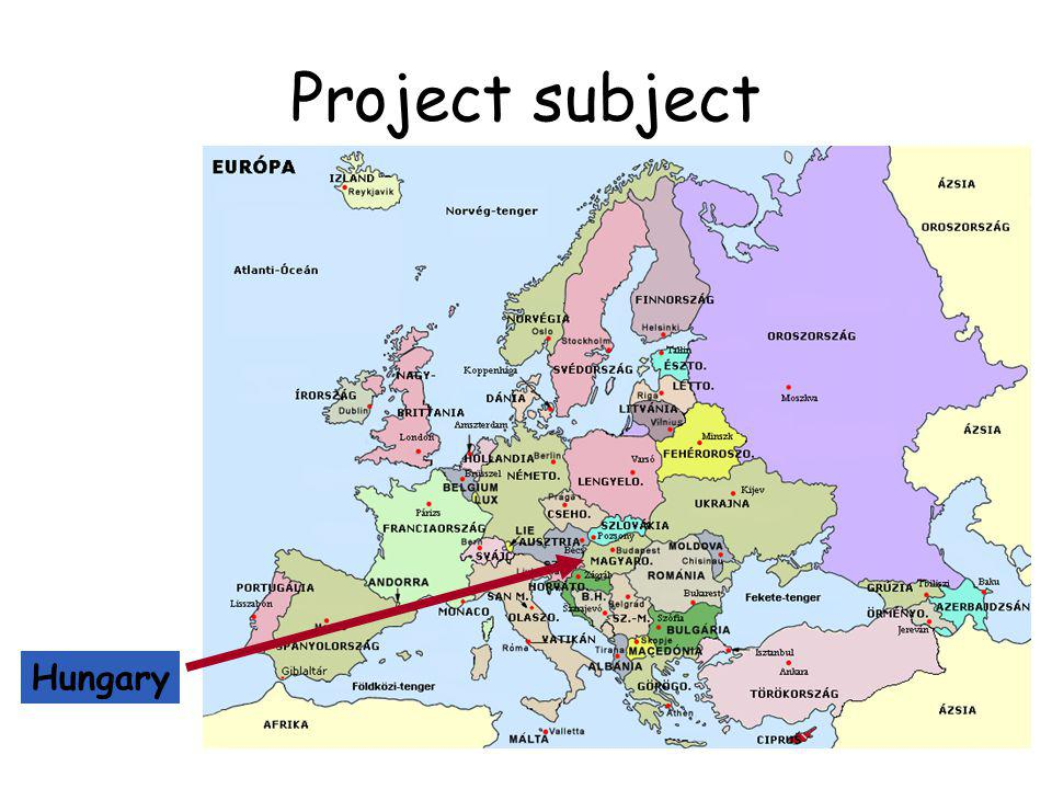 Project subject Hungary