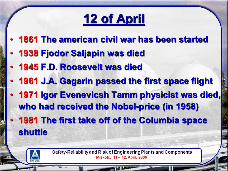 Safety-Reliability and Risk of Engineering Plants and Components Miskolc, 11 – 12. April, 2006 12 of April 1861 The american civil war has been starte