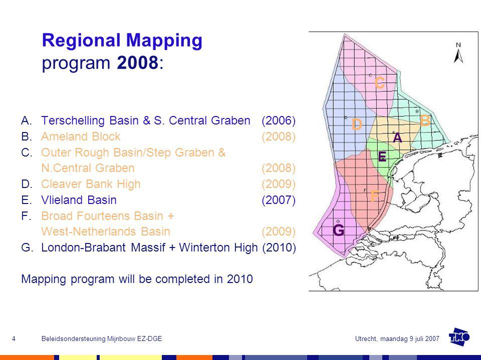 Utrecht, maandag 9 juli 2007Beleidsondersteuning Mijnbouw EZ-DGE4 Regional Mapping program 2008: A.Terschelling Basin & S.