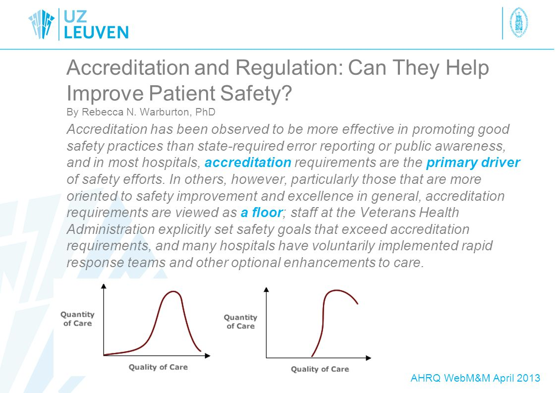 Accreditation and Regulation: Can They Help Improve Patient Safety.