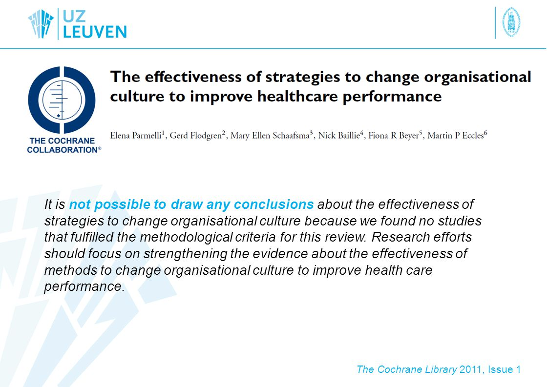It is not possible to draw any conclusions about the effectiveness of strategies to change organisational culture because we found no studies that fulfilled the methodological criteria for this review.