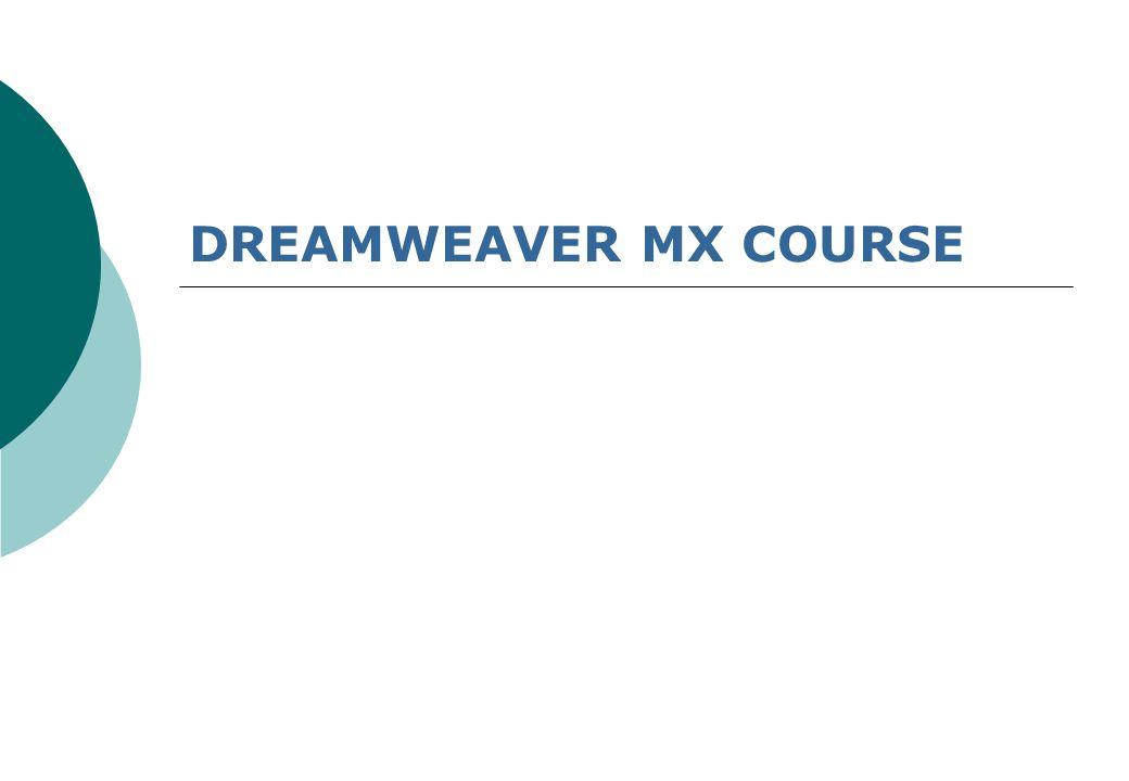 DREAMWEAVER MX COURSE