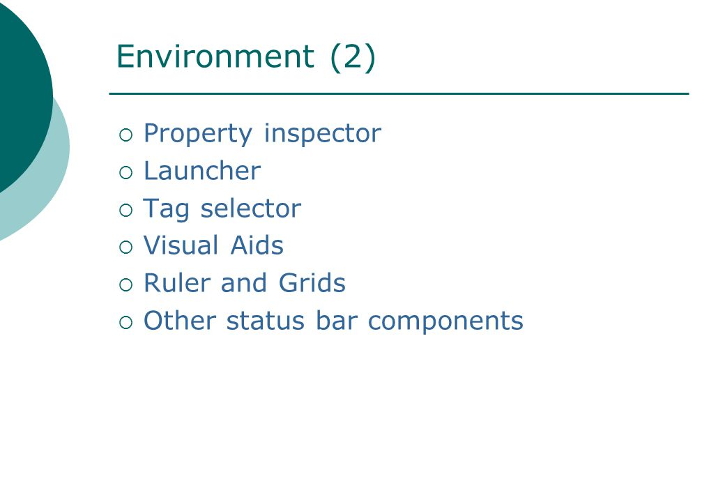  Property inspector  Launcher  Tag selector  Visual Aids  Ruler and Grids  Other status bar components Environment (2)