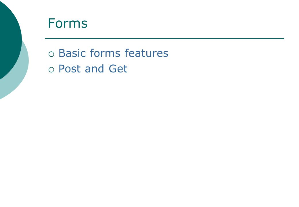 Forms  Basic forms features  Post and Get