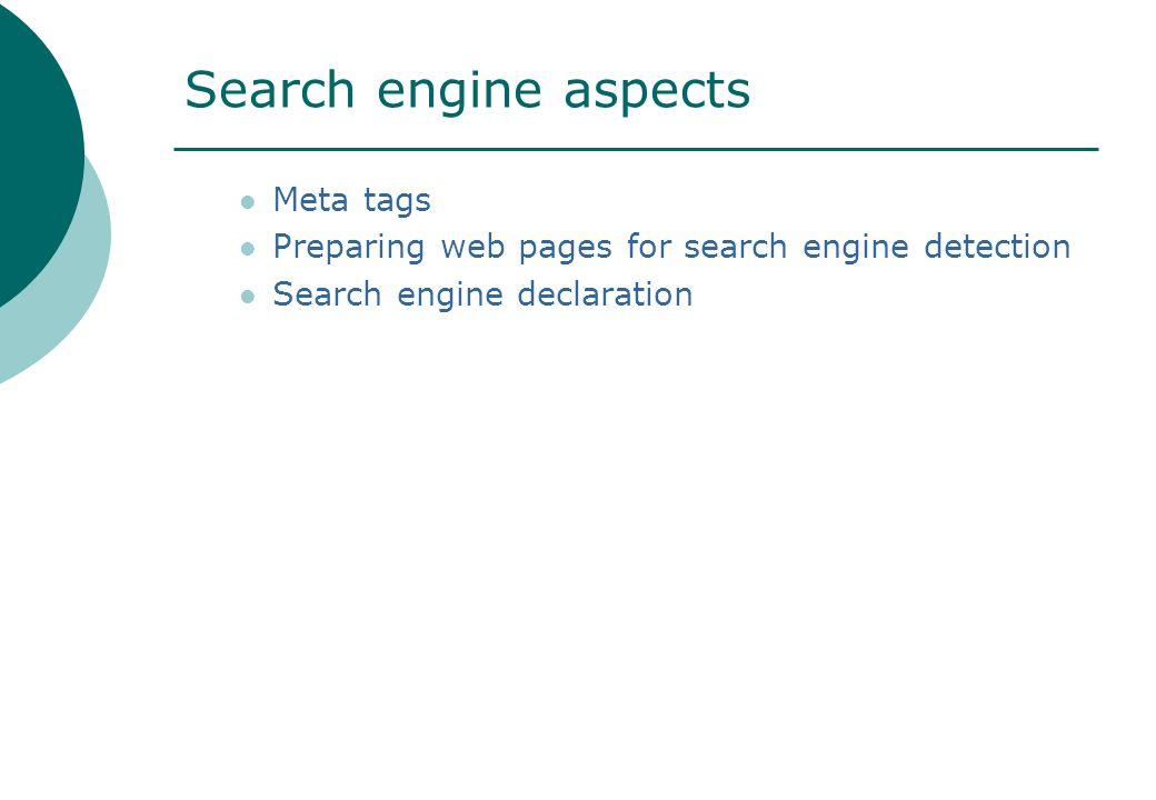Search engine aspects Meta tags Preparing web pages for search engine detection Search engine declaration