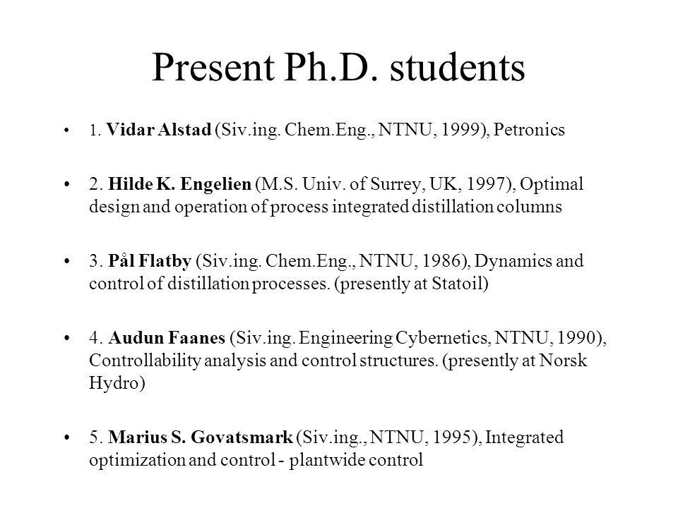 Present Ph.D. students 1. Vidar Alstad (Siv.ing.