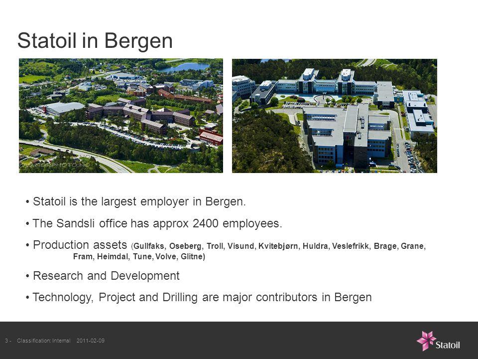 3 -Classification: Internal 2011-02-09 Statoil in Bergen Statoil is the largest employer in Bergen.