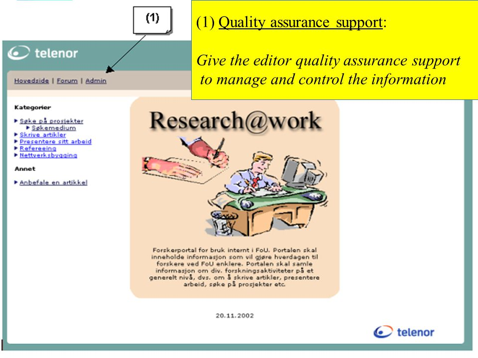 9 (1) Quality assurance support: Give the editor quality assurance support to manage and control the information
