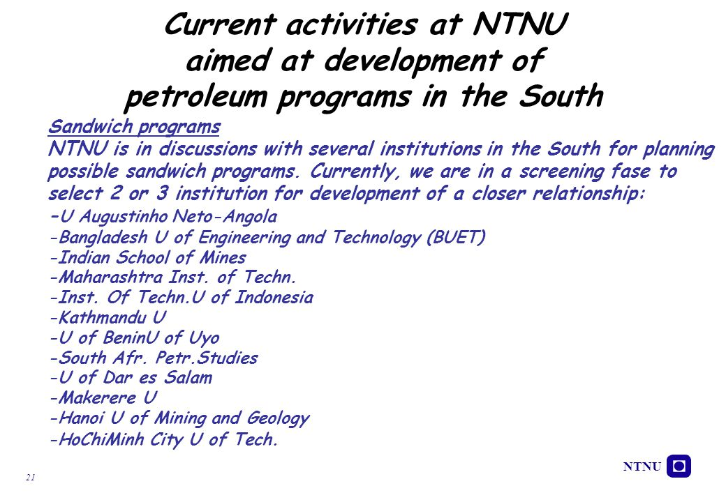 NTNU 21 Current activities at NTNU aimed at development of petroleum programs in the South Sandwich programs NTNU is in discussions with several insti