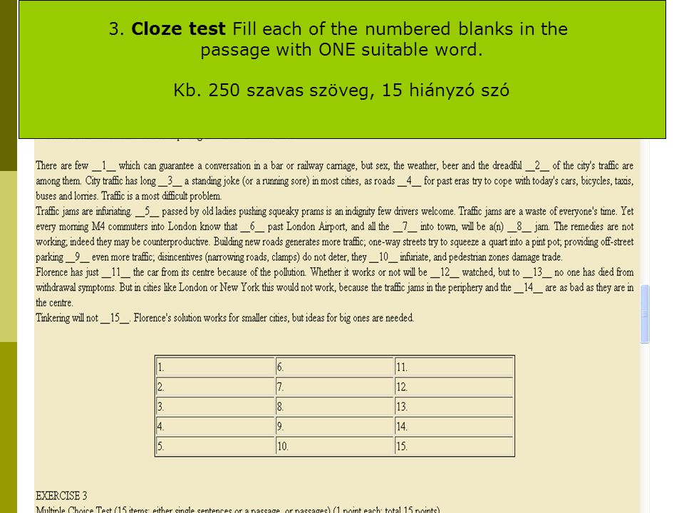 3. Cloze test Fill each of the numbered blanks in the passage with ONE suitable word.