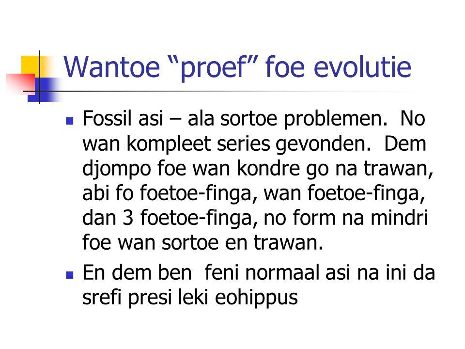 Wantoe proef foe evolutie Fossil asi – ala sortoe problemen.
