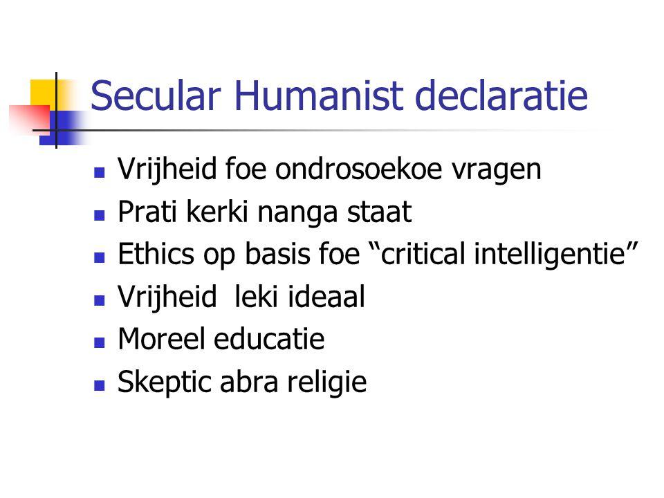 Secular Humanist declaratie Vrijheid foe ondrosoekoe vragen Prati kerki nanga staat Ethics op basis foe critical intelligentie Vrijheid leki ideaal Moreel educatie Skeptic abra religie