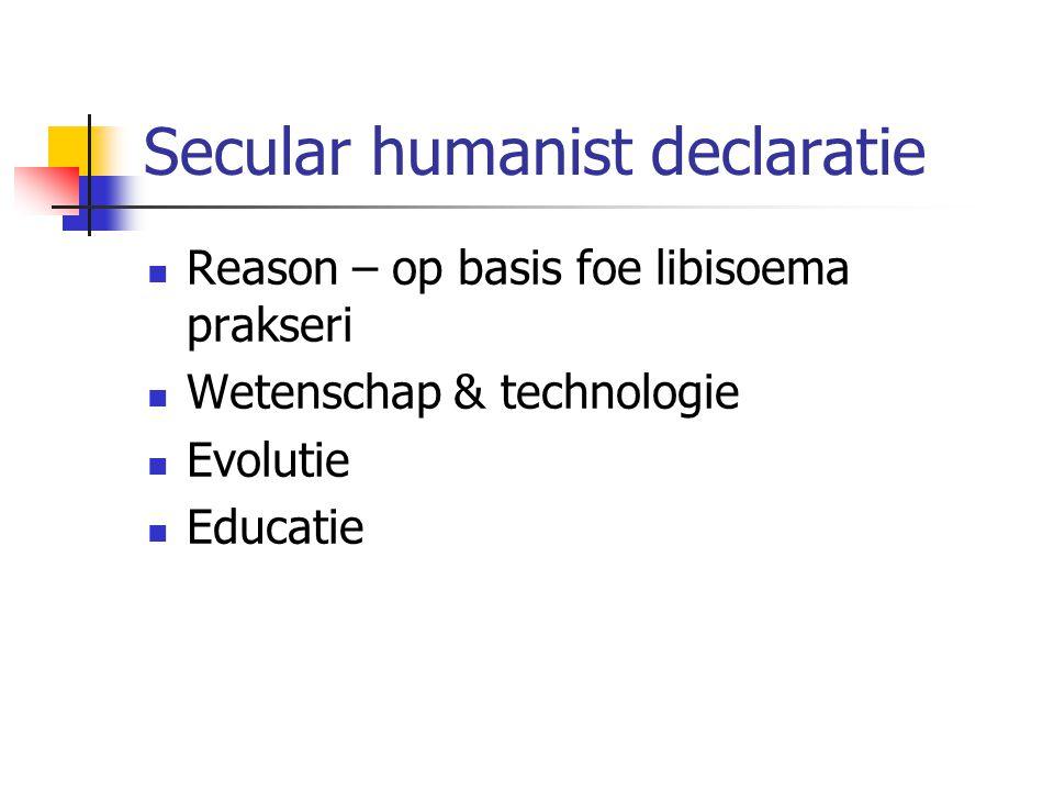 Secular humanist declaratie Reason – op basis foe libisoema prakseri Wetenschap & technologie Evolutie Educatie