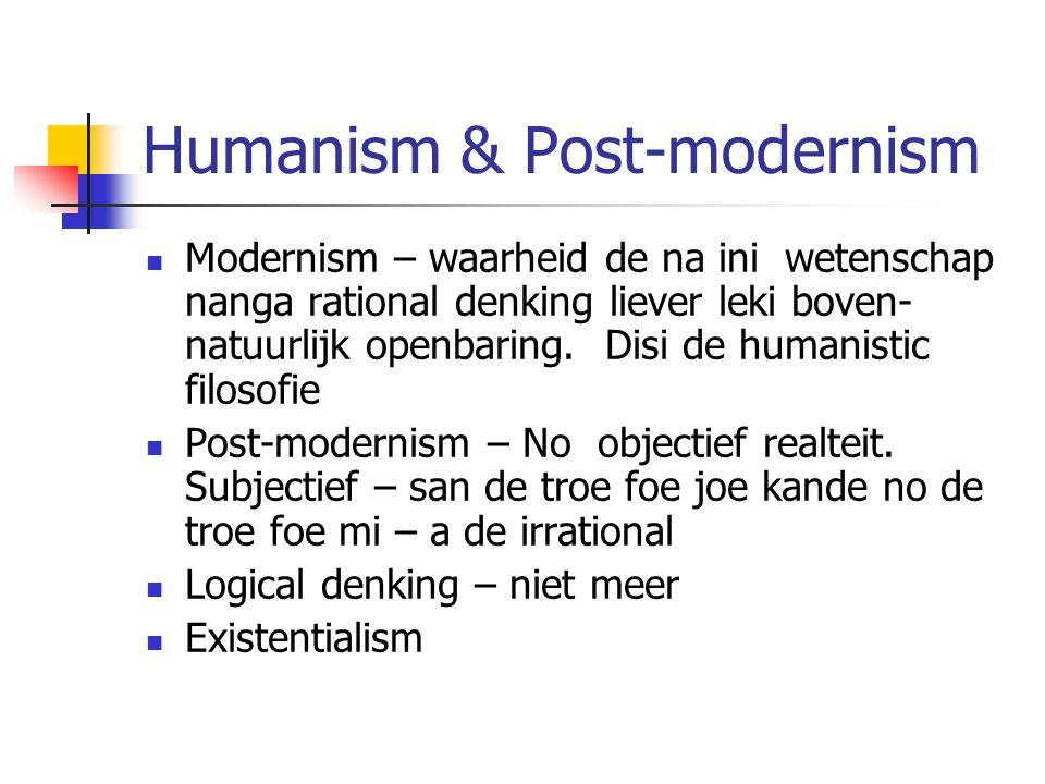 Humanism & Post-modernism Modernism – waarheid de na ini wetenschap nanga rational denking liever leki boven- natuurlijk openbaring.