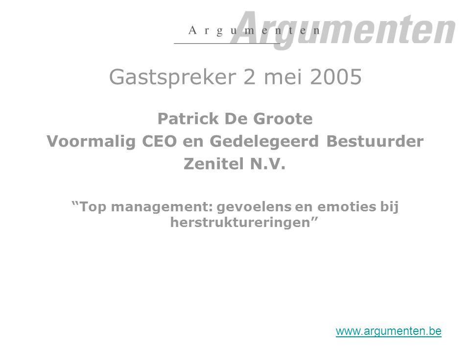Gastspreker 2 mei 2005 Patrick De Groote Voormalig CEO en Gedelegeerd Bestuurder Zenitel N.V.