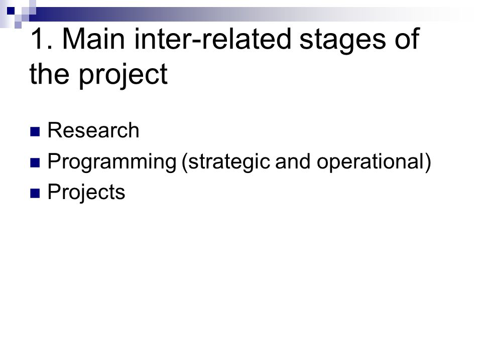 1. Main inter-related stages of the project Research Programming (strategic and operational) Projects