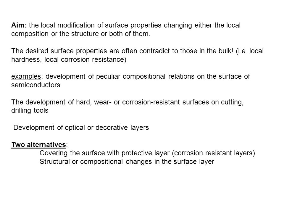 Traditional methods Increase of non-metallic element concentration in the surface layer, using heterogeneous reaction.
