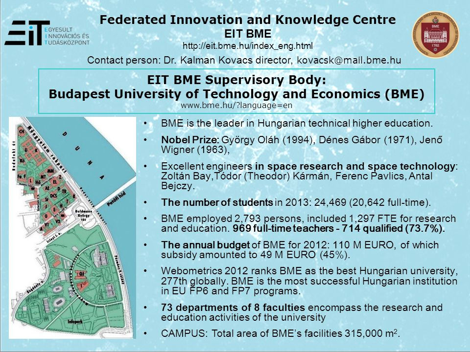 BME EIT's activity is focused on Promotion of the research-development activity of the Faculty and the University; Supporting the utilization of research accomplishments (e.g.