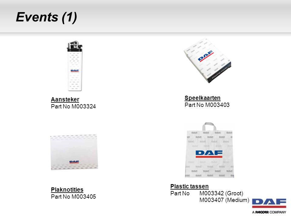 Events (1) Plaknotities Part No M003405 Speelkaarten Part No M003403 Plastic tassen Part NoM003342 (Groot) M003407 (Medium) Aansteker Part No M003324