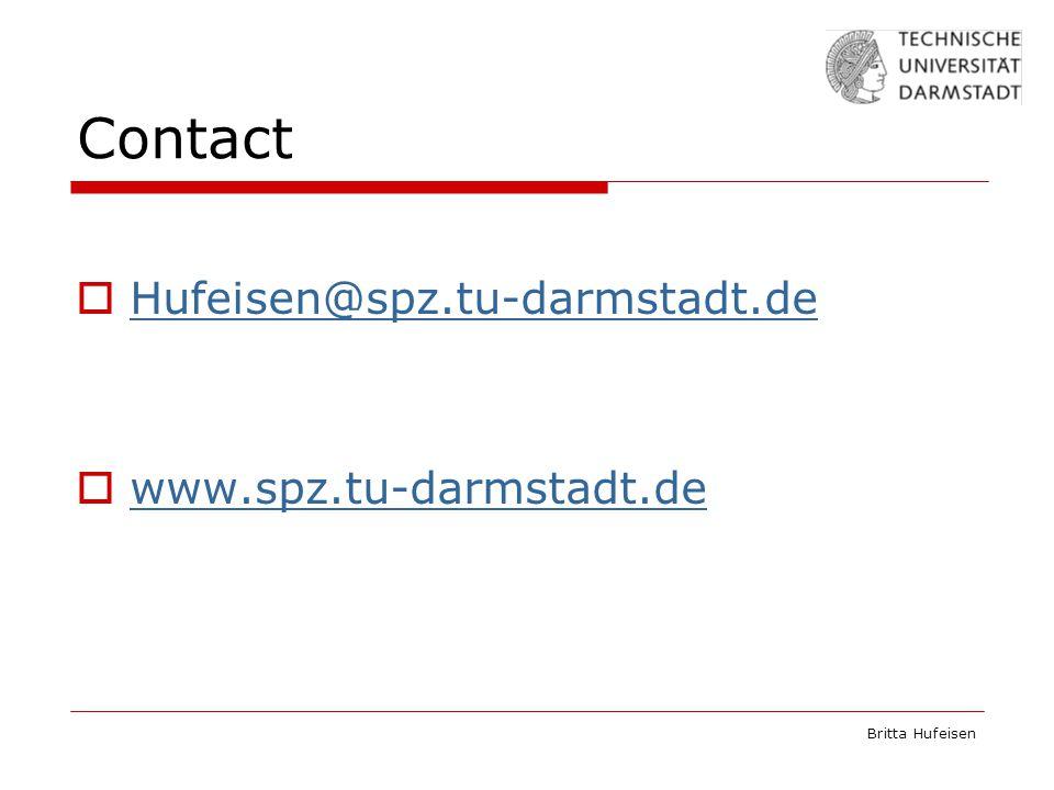 Britta Hufeisen Contact  Hufeisen@spz.tu-darmstadt.de Hufeisen@spz.tu-darmstadt.de  www.spz.tu-darmstadt.de www.spz.tu-darmstadt.de