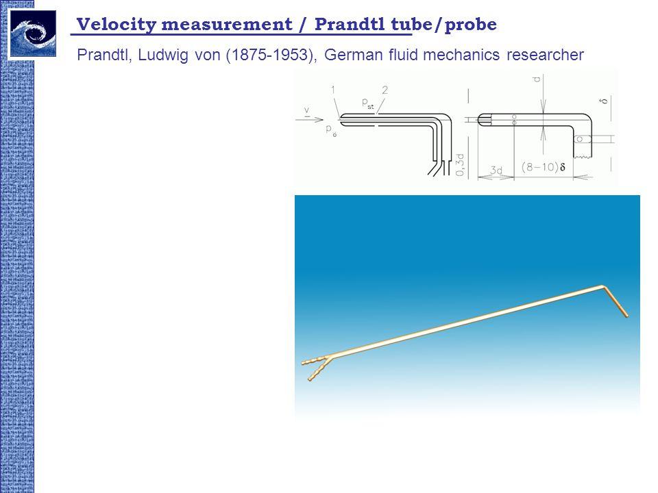 Velocity measurement / Prandtl tube/probe Prandtl, Ludwig von (1875-1953), German fluid mechanics researcher