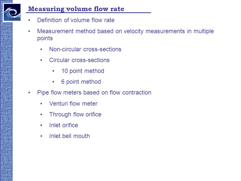 Measuring volume flow rate Definition of volume flow rate Measurement method based on velocity measurements in multiple points Non-circular cross-sect