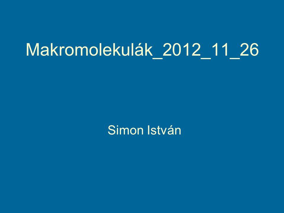 Makromolekulák_2012_11_26 Simon István