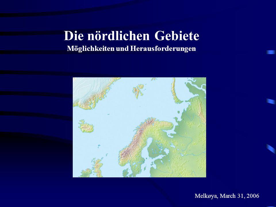 Die nördlichen Gebiete Möglichkeiten und Herausforderungen Melkøya, March 31, 2006