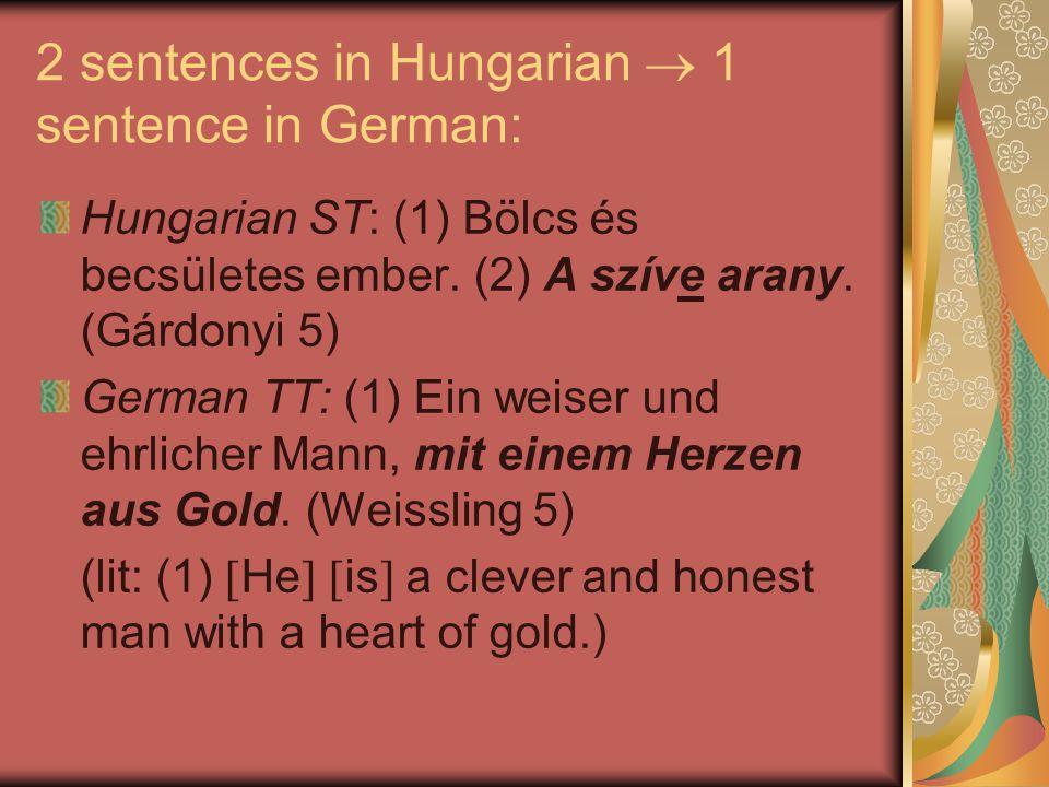 2 sentences in Hungarian  1 sentence in German: Hungarian ST: (1) Bölcs és becsületes ember.