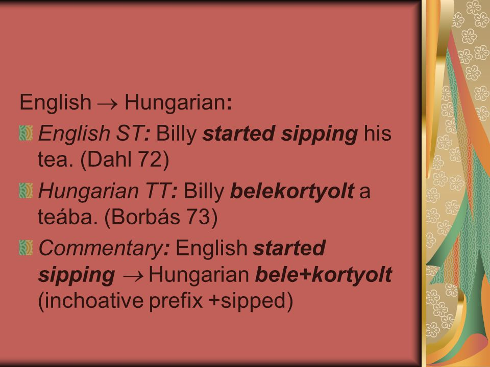 English  Hungarian: English ST: Billy started sipping his tea.