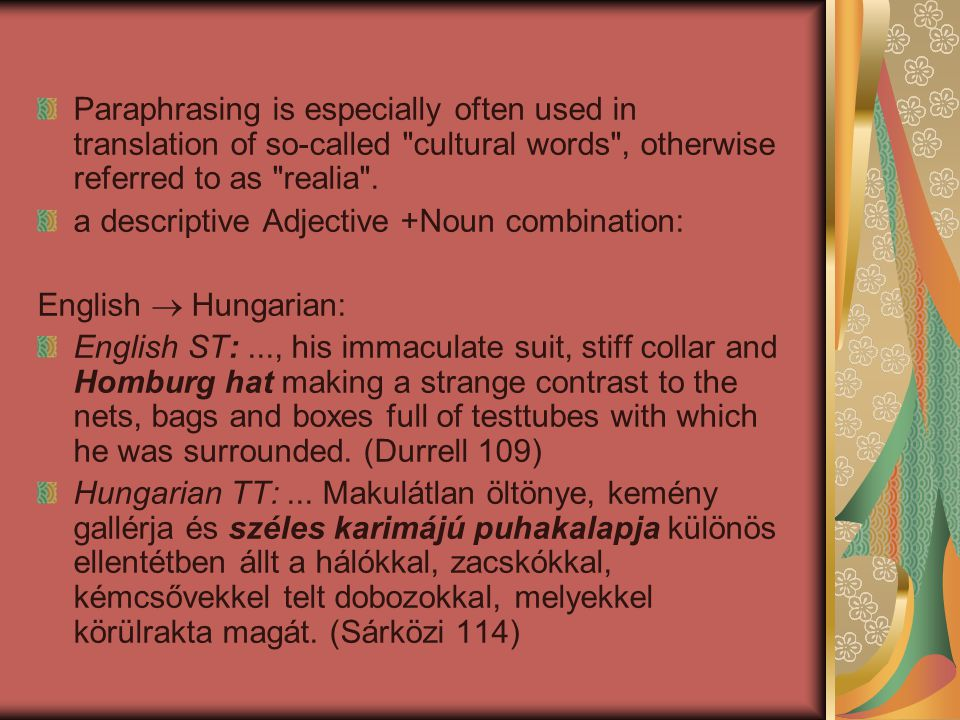 Paraphrasing is especially often used in translation of so-called