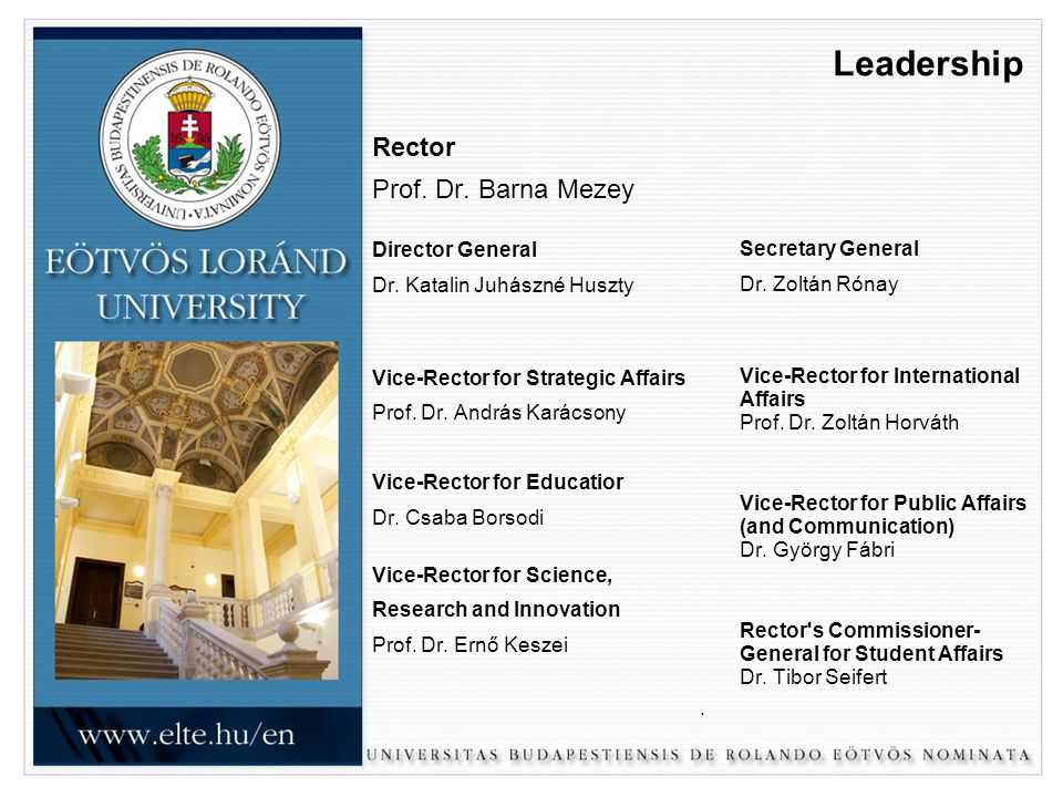 Leadership Rector Prof.Dr. Barna Mezey Director General Dr.