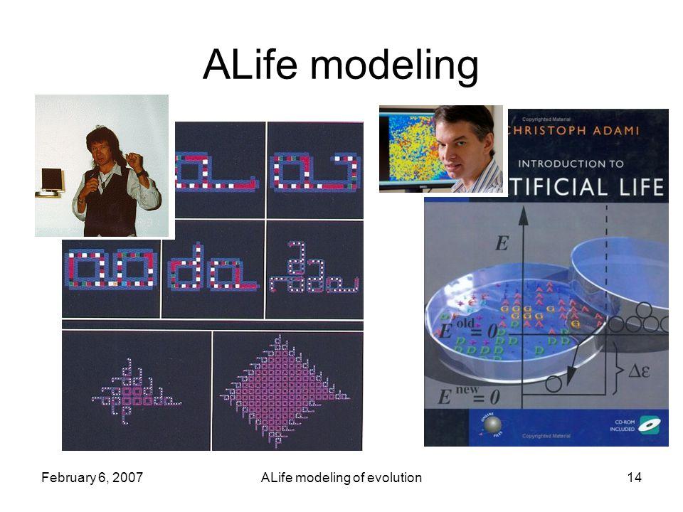 February 6, 2007ALife modeling of evolution14 ALife modeling