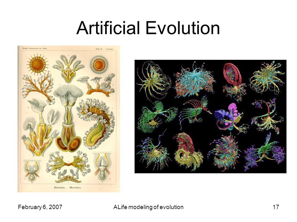 February 6, 2007ALife modeling of evolution17 Artificial Evolution