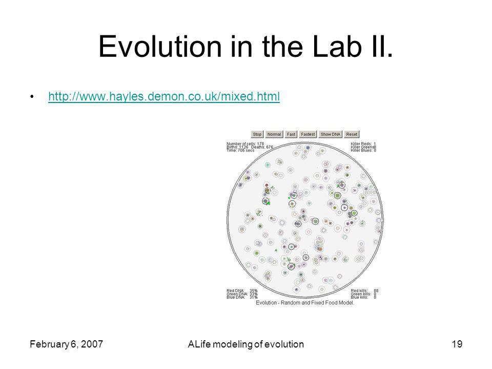 February 6, 2007ALife modeling of evolution19 Evolution in the Lab II.