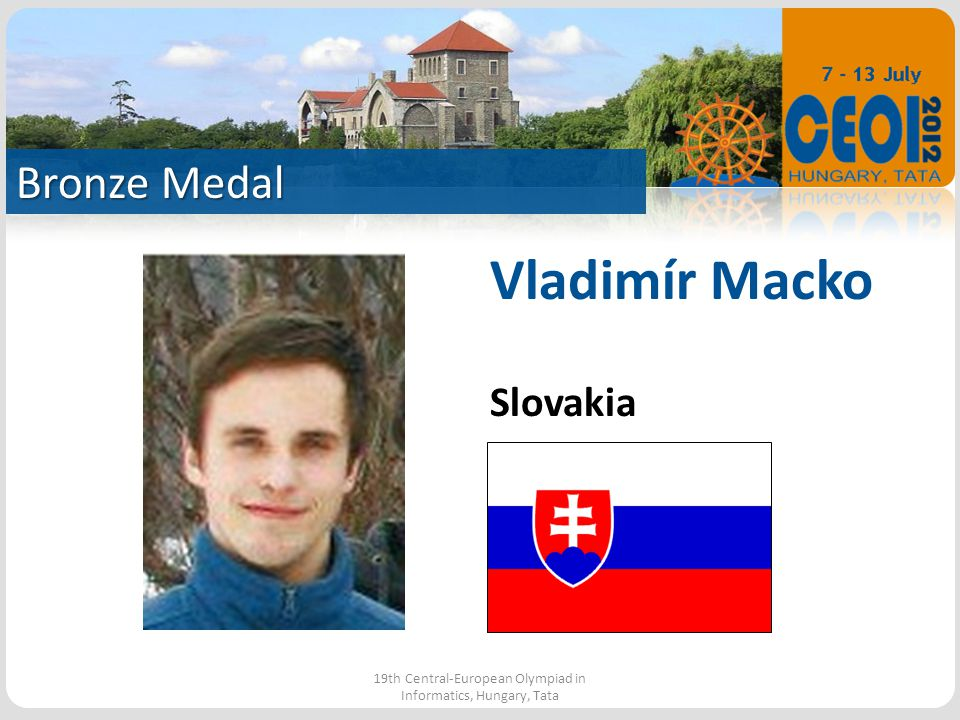 Bronze Medal 19th Central-European Olympiad in Informatics, Hungary, Tata Vladimír Macko Slovakia