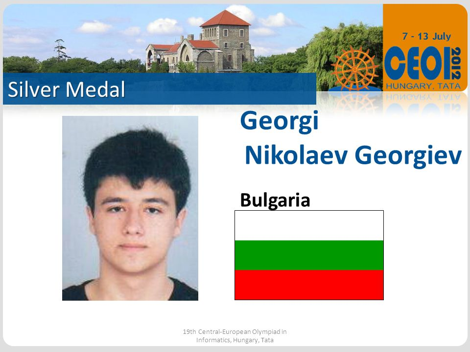 Silver Medal 19th Central-European Olympiad in Informatics, Hungary, Tata Georgi Nikolaev Georgiev Bulgaria