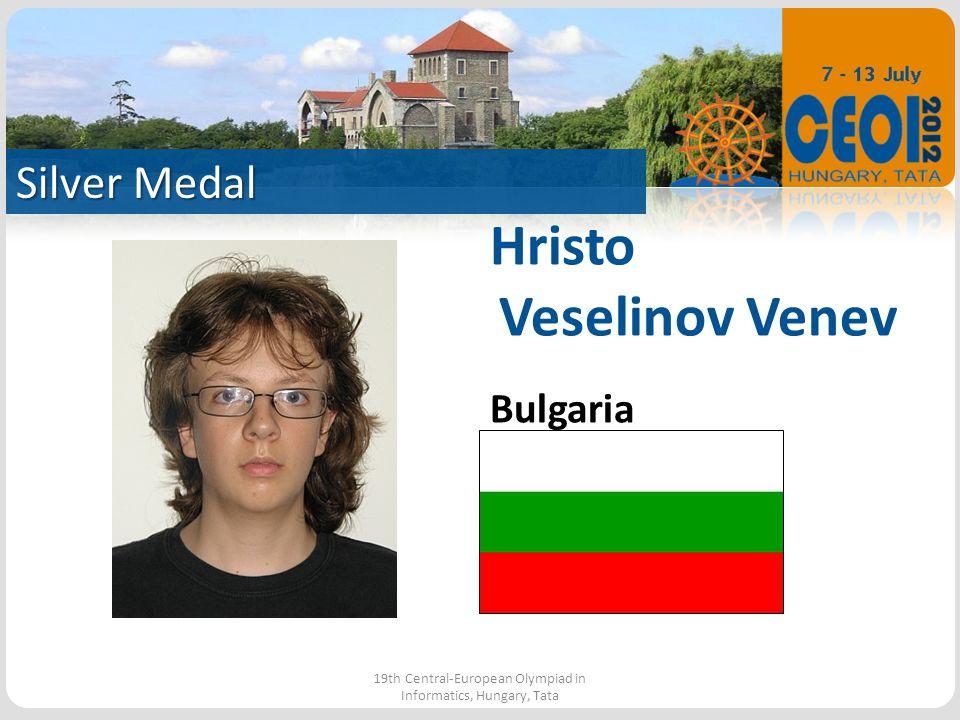 Silver Medal 19th Central-European Olympiad in Informatics, Hungary, Tata Hristo Veselinov Venev Bulgaria