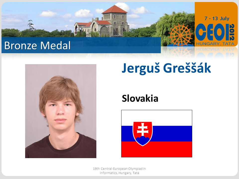 Bronze Medal 19th Central-European Olympiad in Informatics, Hungary, Tata Jerguš Greššák Slovakia