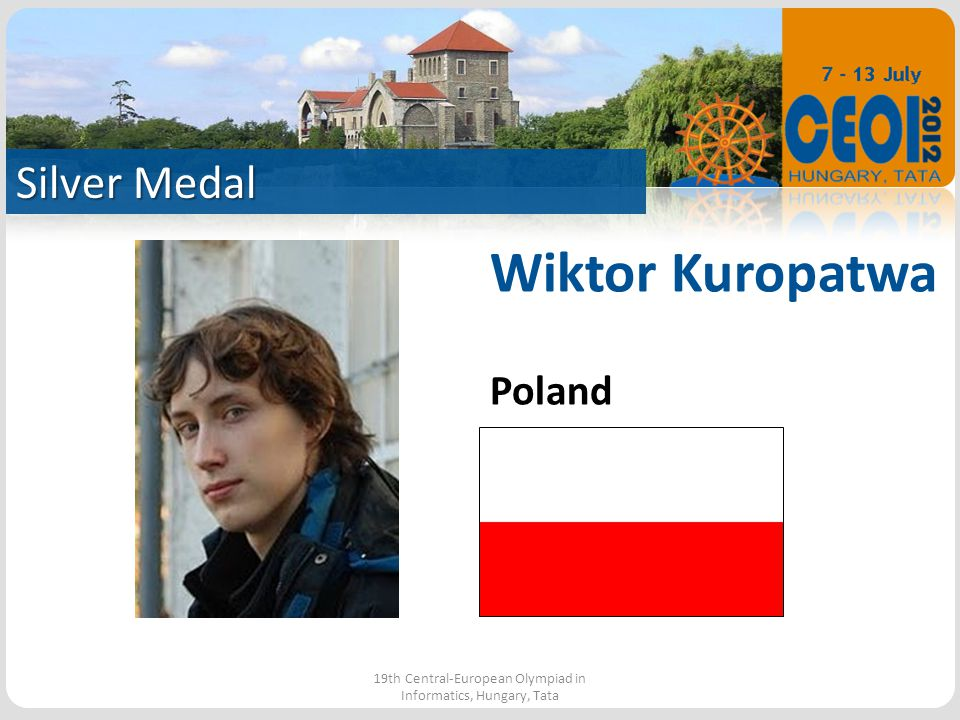 Silver Medal 19th Central-European Olympiad in Informatics, Hungary, Tata Wiktor Kuropatwa Poland
