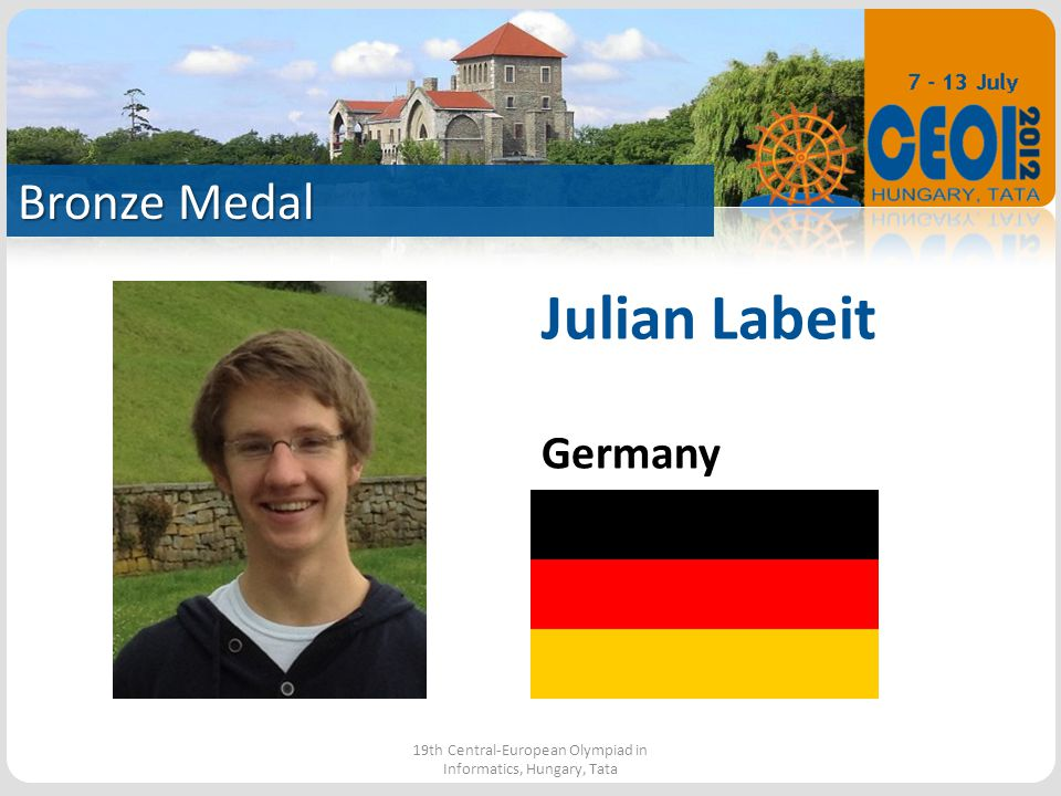 Bronze Medal 19th Central-European Olympiad in Informatics, Hungary, Tata Julian Labeit Germany