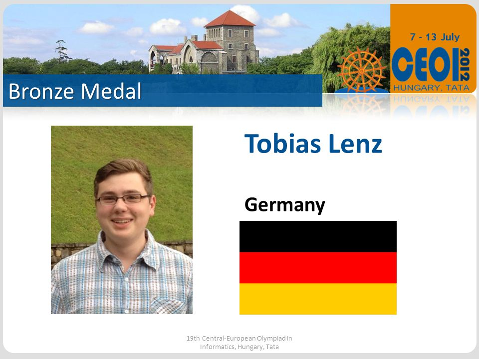 Bronze Medal 19th Central-European Olympiad in Informatics, Hungary, Tata Tobias Lenz Germany