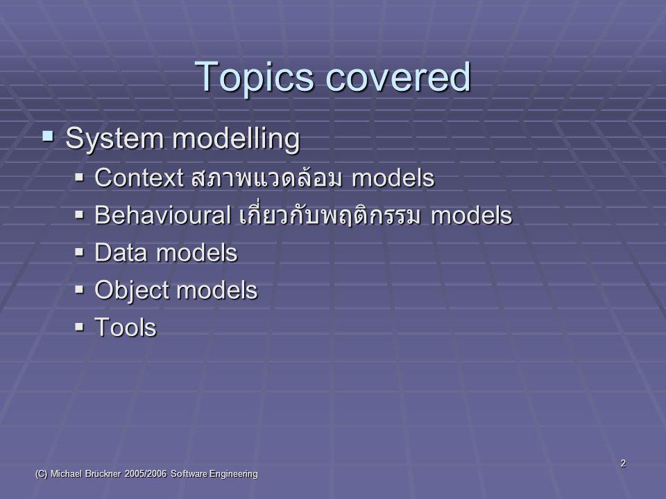 (C) Michael Brückner 2005/2006 Software Engineering 3 Examples