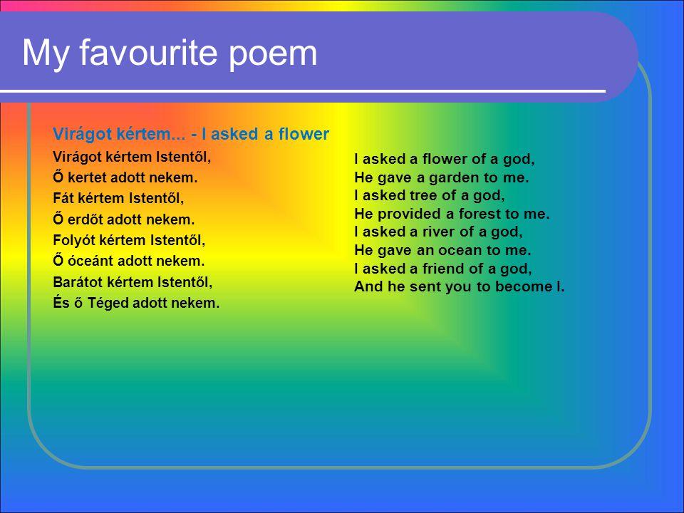 My favourite poem Virágot kértem...