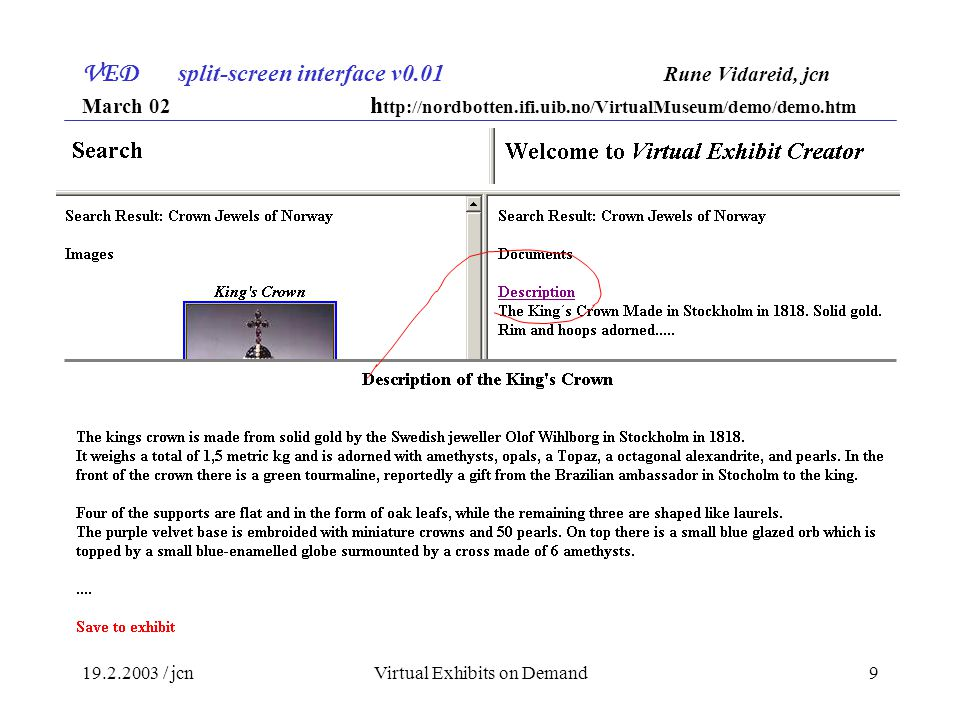 19.2.2003 / jcnVirtual Exhibits on Demand10 Questions or comments on the VED project?
